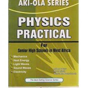 Aki Ola Physics Practicals For SHS