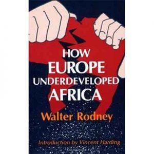 How-Europe-Underdeveloped-Africa---Walter-Rodney