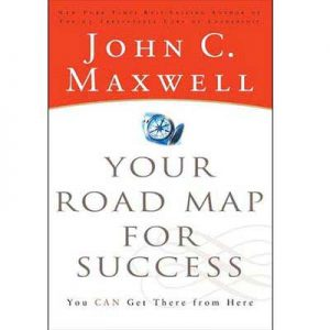 John C Maxwell your road for success