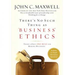 John-C.-Maxwell-There-No-Such-Thing-As-Business-Ethics---John-C