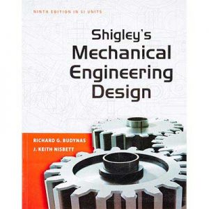 Shigley's Mechanical Engineering Design by Richard G & J Keith