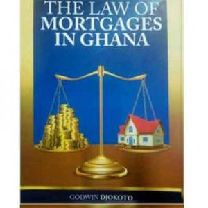 The-Law-of-Mortgages-in-Ghana---Godwin-Djokoto