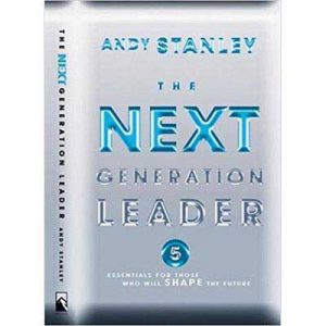 The Next Generation Leader by Andy Stanley