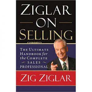 Ziglar on Selling by Zig-Ziglar